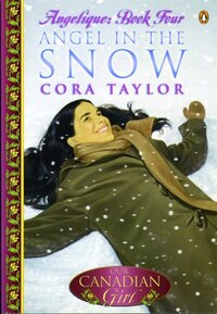 Our Canadian Girl Angelique #4 Angel In The Snow