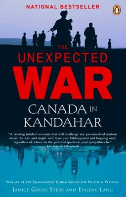 Book The Unexpected War: Canada In Kandahar by Stein Janice Gross