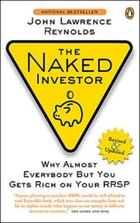 Naked Investor Revised Edition: How To Beat The Odds With The Investment Industry
