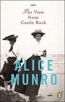 Book View From Castle Rock by Alice Munro