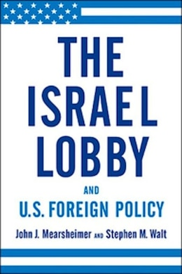 Book Israel Lobby And Us Foreign Policy by John Mearsheimer