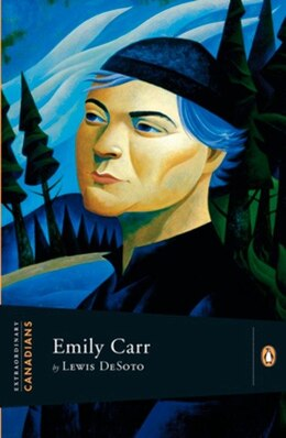 Book Extraordinary Canadians: Emily Carr: A Penguin Lives Biography by Lewis DeSoto