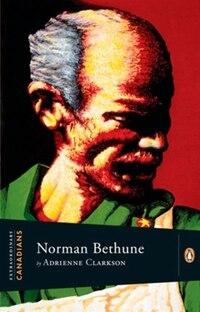 Extraordinary Canadians: Norman Bethune