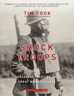 Book Shock Troops: Canadians Fighting The Great War 1917-1918 Volume Two by Tim Cook