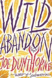 Book Wild Abandon by Joe Dunthorne