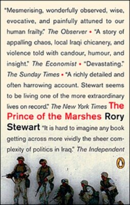 Book The Prince Of The Marshes: And Other Occupational Hazards Of A Year In Iraq by Rory Stewart