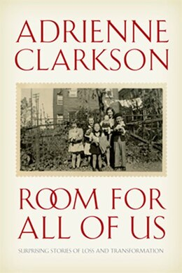 Book Room For All Of Us: Surprising Stories Of Loss And Transformation by Adrienne Clarkson