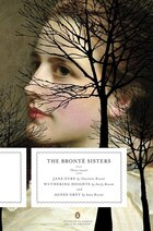 The Bronte Sisters: Three Novels: Jane Eyre; Wuthering Heights; And Agnes Grey (penguin Classics…