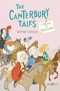 The Canterbury Tales: A Retelling By Peter Ackroyd (penguin Classics Deluxe Edition)