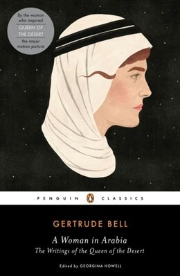 Book A Woman In Arabia: The Writings Of The Queen Of The Desert by Gertrude Bell