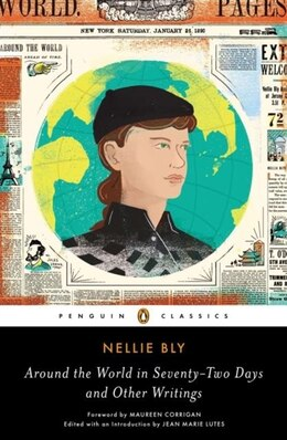Book Around The World In Seventy-two Days And Other Writings by Nellie Bly