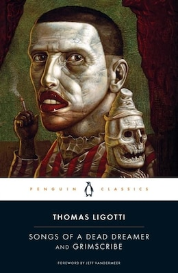 Book Songs Of A Dead Dreamer And Grimscribe by Thomas Ligotti