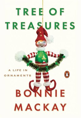 Book Tree Of Treasures: A Life In Ornaments by Bonnie Mackay