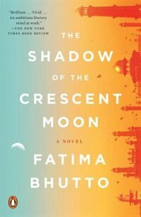 Book The Shadow Of The Crescent Moon: A Novel by Fatima Bhutto