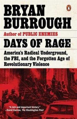 Book Days Of Rage: America's Radical Underground, The Fbi, And The Forgotten Age Of Revolutionary… by Bryan Burrough