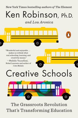 Book Creative Schools: The Grassroots Revolution That's Transforming Education by Ken Robinson