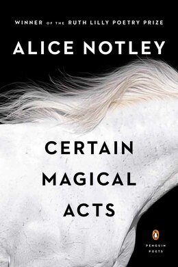 Book Certain Magical Acts by Alice Notley