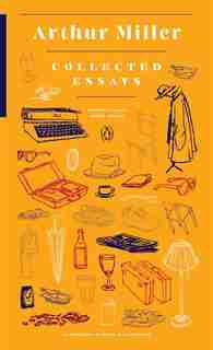 Collected Essays: (penguin Classics Deluxe Edition) by Arthur Miller