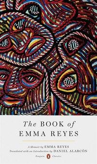 The Book Of Emma Reyes: A Memoir