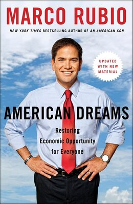 Book American Dreams: Restoring Economic Opportunity For Everyone by Marco Rubio