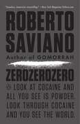 Book Zerozerozero: Look At Cocaine And All You See Is Powder. Look Through Cocaine And You See The World. by Roberto Saviano