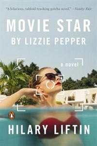Book Movie Star By Lizzie Pepper: A Novel by Hilary Liftin