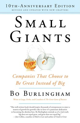 Book Small Giants: Companies That Choose To Be Great Instead Of Big, 10th-anniversary Edition by Bo Burlingham