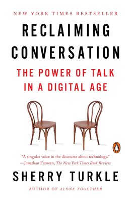 Book Reclaiming Conversation: The Power Of Talk In A Digital Age by Sherry Turkle