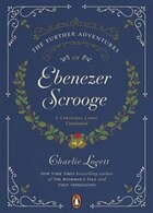 The Further Adventures Of Ebenezer Scrooge: A Christmas Carol Continued