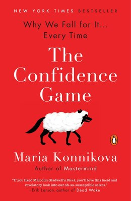 Book The Confidence Game: Why We Fall For It . . . Every Time by Maria Konnikova