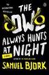 The Owl Always Hunts At Night: A Novel by Samuel Bjork
