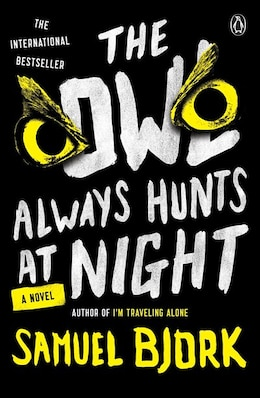 Book The Owl Always Hunts At Night: A Novel by Samuel Bjork