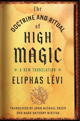 Book The Doctrine And Ritual Of High Magic: A New Translation by ELIPHAS LEVI