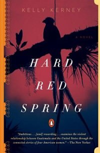 Book Hard Red Spring: A Novel by Kelly Kerney