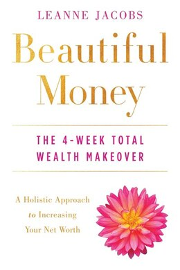 Book Beautiful Money: The 4-week Total Wealth Makeover by Leanne Jacobs