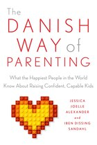 The Danish Way Of Parenting: What The Happiest People In The World Know About Raising Confident…