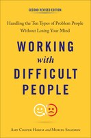 Working With Difficult People, Second Revised Edition: Handling The Ten Types Of Problem People…