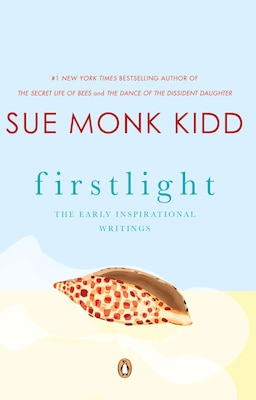 Book Firstlight: The Early Inspirational Writings by Sue Monk Kidd