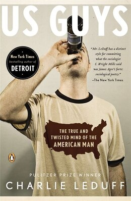 Book Us Guys: The True And Twisted Mind Of The American Man by Charlie Leduff
