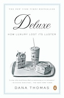 Deluxe: How Luxury Lost Its Luster