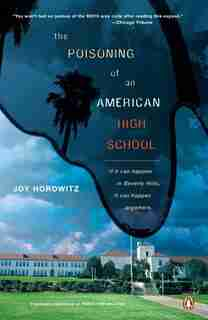 The Poisoning of an American High School by Joy Horowitz