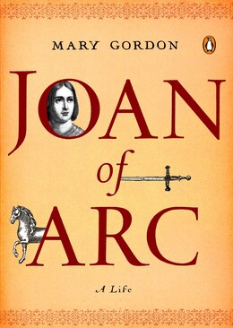 Book Joan Of Arc: A Life by Mary Gordon