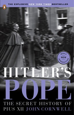 Book Hitler's Pope: The Secret History Of Pius Xii by John Cornwell