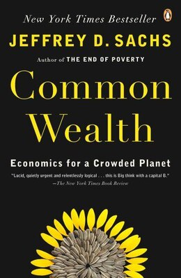Book Common Wealth: Economics For A Crowded Planet by Jeffrey D. Sachs
