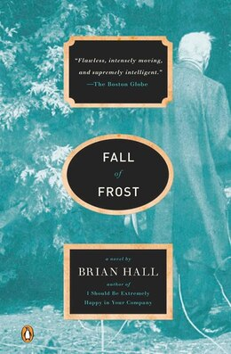 Book Fall Of Frost: A Novel by Brian Hall
