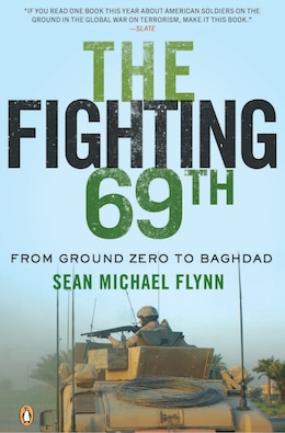 Book The Fighting 69th: From Ground Zero To Baghdad by Sean Michael Flynn