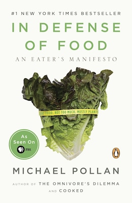 Book In Defense Of Food: An Eater's Manifesto by Michael Pollan