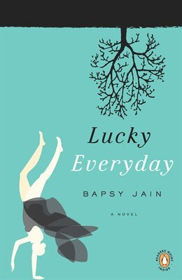 Book Lucky Everyday: A Novel by Bapsy Jain
