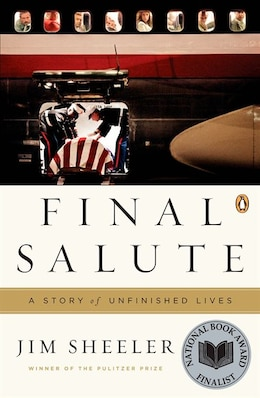 Book Final Salute: A Story Of Unfinished Lives by Jim Sheeler