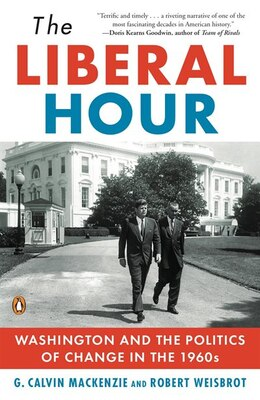 Book The Liberal Hour: Washington And The Politics Of Change In The 1960s by Robert Weisbrot